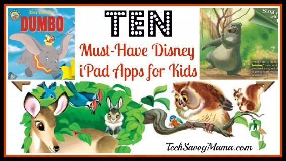 10 Must Have Disney Apps for Kids: Classic Stories & Connected Learning Character Apps | Tech Savvy Mama