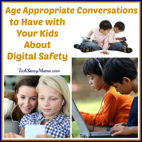 Age Appropriate Conversations to Have with Your Kids About Digital Safety