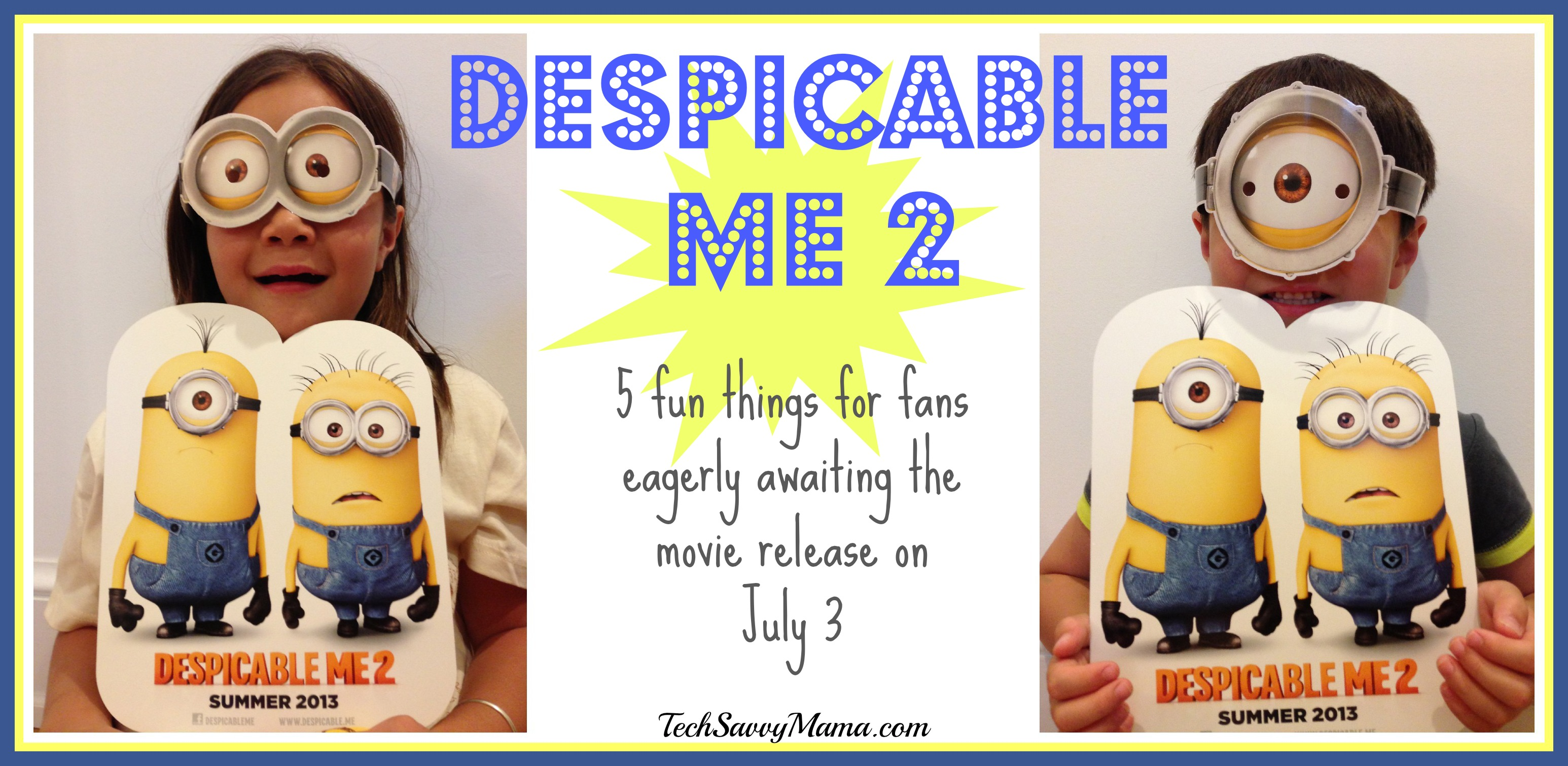5 Fun Activities for Despicable Me Fans Awaiting Despicable Me 2