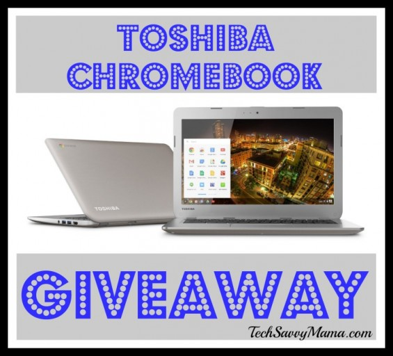 Toshiba Chromebook Giveaway on TechSavvyMama.com