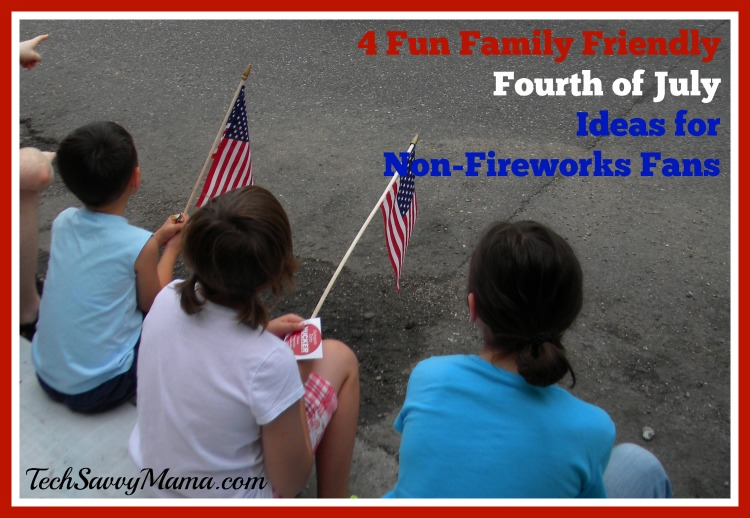 4 Fun Family Friendly 4th of July Ideas for Non-Fireworks Fans