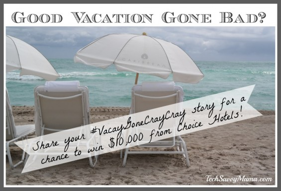 Win $10K from Choice Hotels' #VacayGoneCrayCray