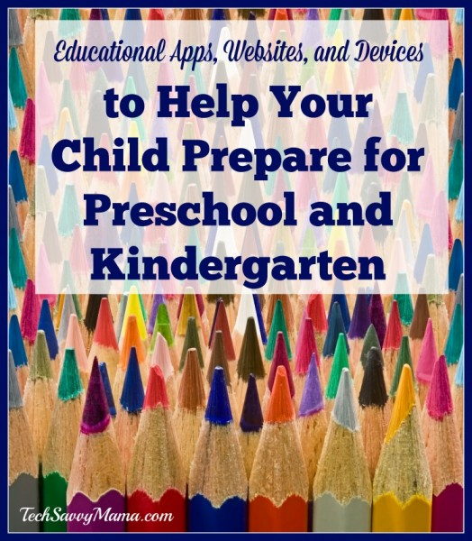 Educational Apps, Websites & Devices to Prepare Kids for Preschool and Kindergarten