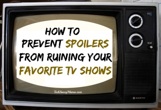 How to Prevent Spoilers From Ruining Your Favorite TV Shows
