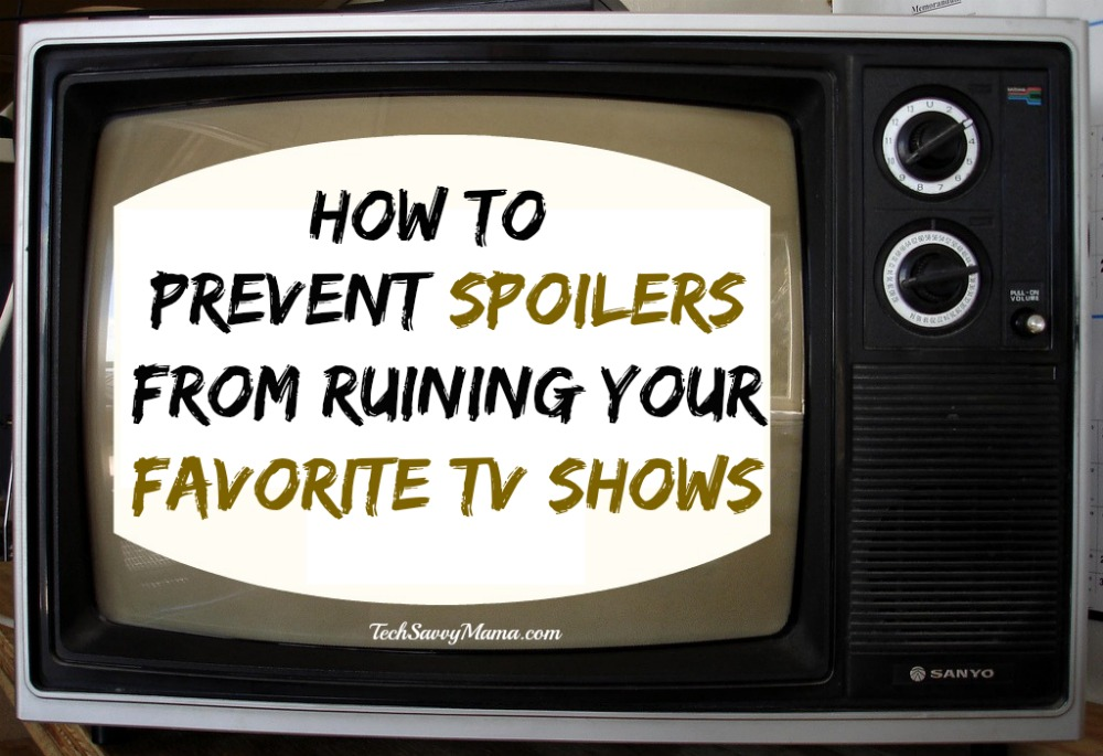 How to prevent spoilers from ruining your favorite tv - Your favorite show ...