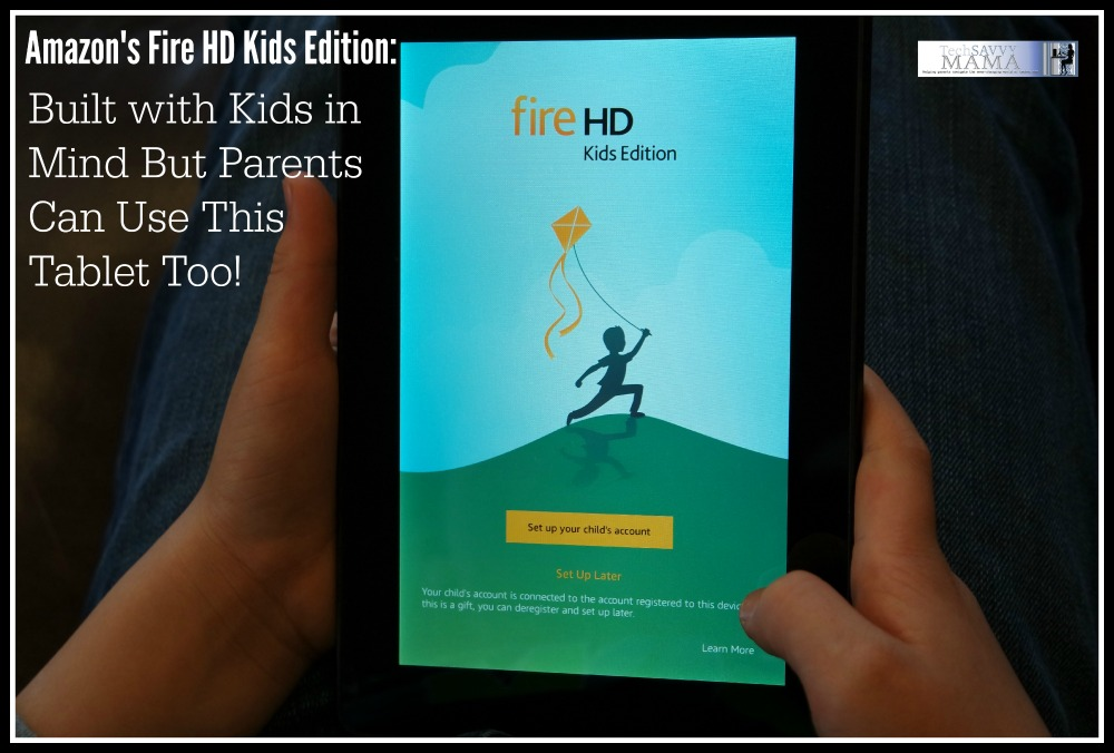Amazon fire hd kids edition built with kids in mind but Kids in mind
