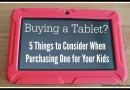 Buying a Tablet for Your Kids? 5 Things to Consider (w. giveaway)
