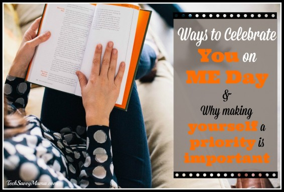 Ways to Celebrate YOU on ME Day & Why Making Yourself a Priority is Important