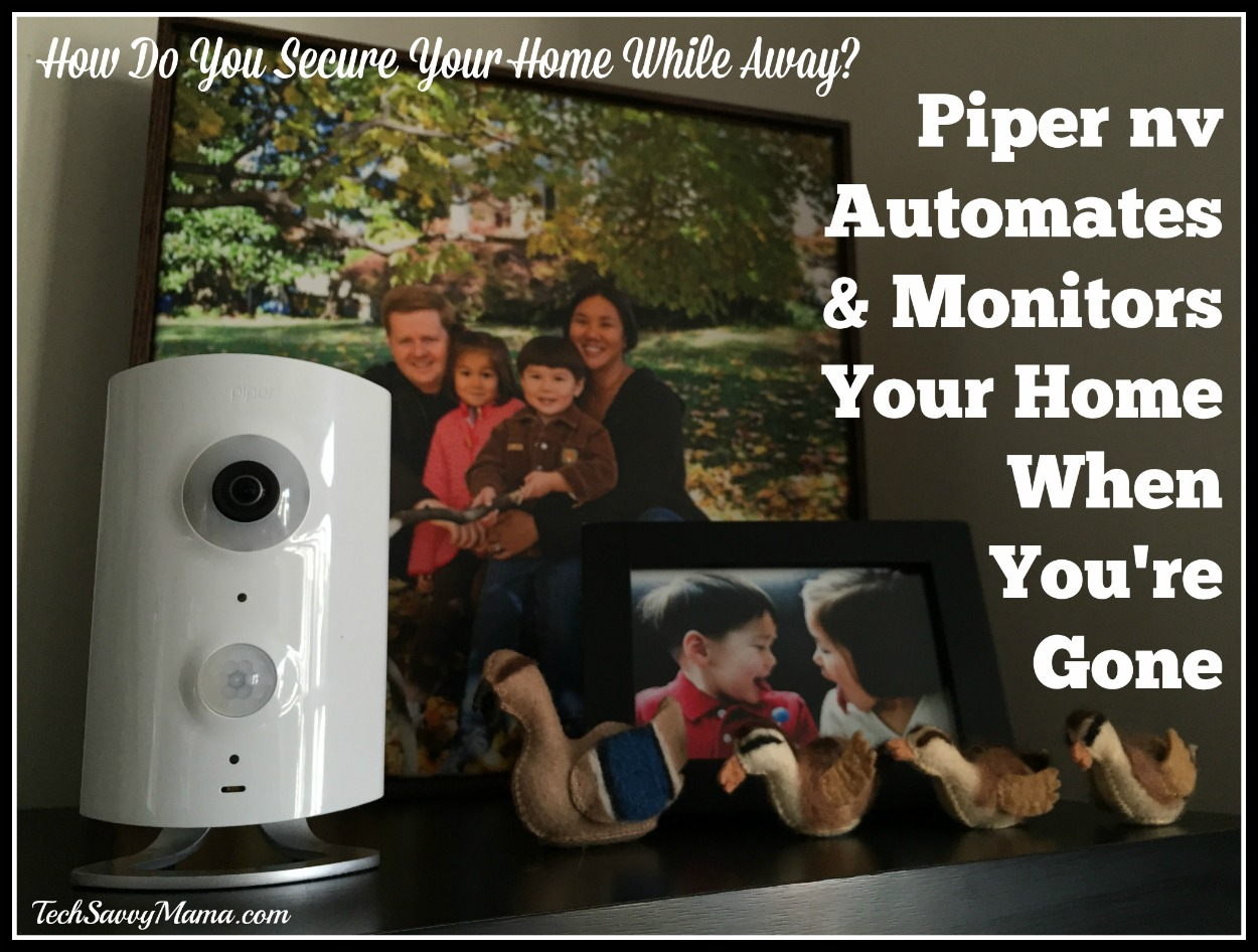 How Do You Secure Your Home While Away? Piper nv Automates & Monitors Your Home