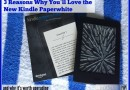 3 Reasons Why You'll Love the New Kindle Paperwhite (that make it worth upgrading!)