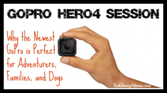 GoPro HERO4 Session Why the Newest GoPro is Perfect for Adventurers, Families, and Dogs with video on TechSavvyMama.com