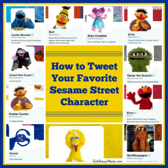 How to Tweet Your Favorite Sesame Street Characters — TechSavvyMama.com