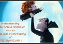 Understanding Digital Arts & Animation with an Inside Look at the Making of Hotel Transylvania 2