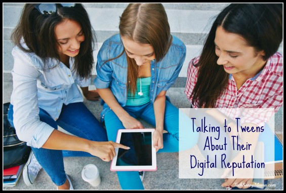 Talking to Tweens About Their Digital Reputation. Tips for parents on TechSavvyMama.com