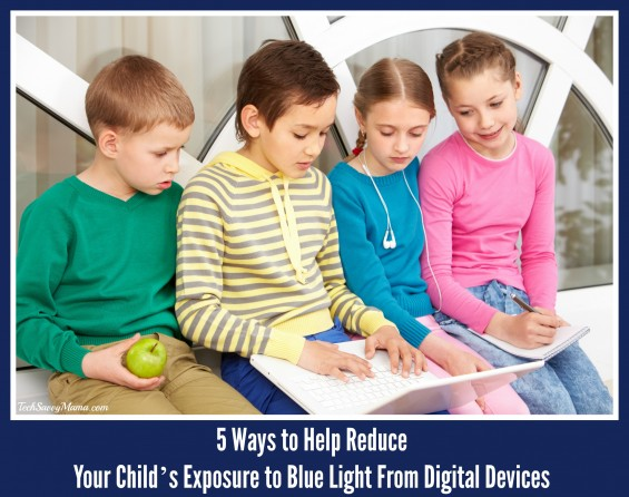 5 Ways to Help Reduce Your Child's Exposure to Blue Light From Digital Devices on TechSavvyMama.com