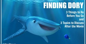 Finding Dory: 3 Things to Do Before You Go & 3 Topics to Discuss After on TechSavvyMama.com