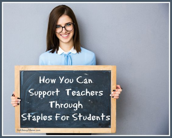 How You Can Support Teachers Through Staples for Students. Details on TechSavvyMama.com
