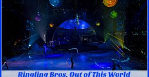 Ringling Bros. Out of This World Premieres New Technology to Delight Circus Audiences. Details on TechSavvyMama.com