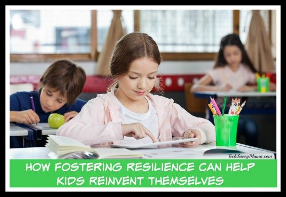How-Fostering-Resilience-Can-Help-Kids-Reinvent-Themselves-—-TechSavvyMama.com_-565x389