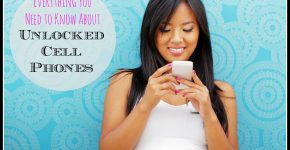 Everything You Need to Know About Unlocked Cell Phones on TechSavvyMama.com
