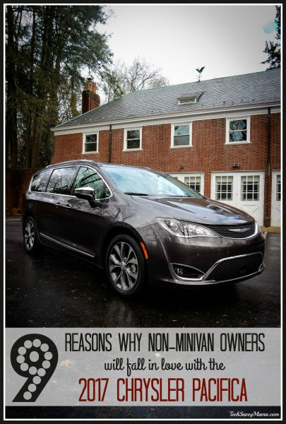 9 Reasons Why Non-Minivan Owners Will Love the 2017 Chrysler Pacifica on TechSavvyMama.com #DrivePacifica